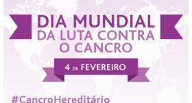 "4 de fevereiro ""Dia Mundial da Luta contra o Cancro"""